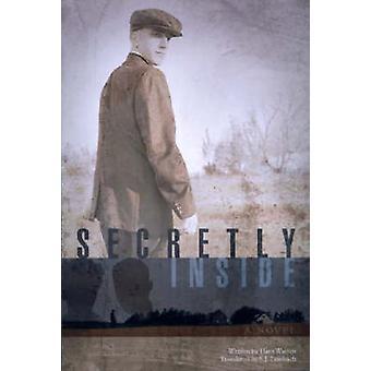 Secretly Inside - A Novel by Hans Warren - 9780299209803 Book