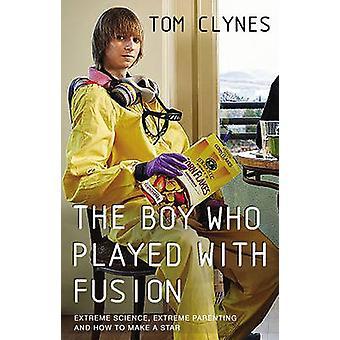 Le garçon qui jouait avec Fusion - Science extrême - extrême parentales un