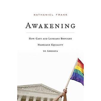 Risveglio - come gay e lesbiche ha portato l'uguaglianza del matrimonio in America