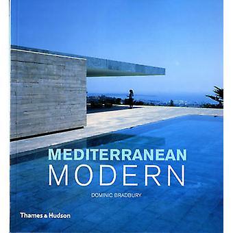 Mediterranean Modern by Dominic Bradbury - 9780500289273 Book