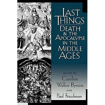 Dernières choses - la mort et l'Apocalypse au moyen-âge par Caroline