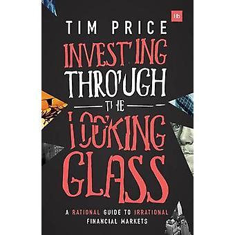 Investerar genom Looking Glass - en rationell Guide till irrationella F