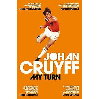 My Turn - The Autobiography by Johan Cruyff - 9781509813926 Book