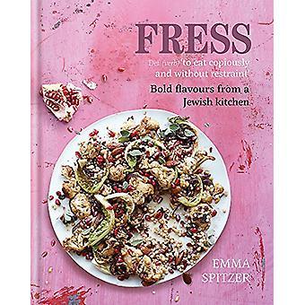Fress - fet - fräscha smaker från ett judiskt kök av Emma Spitzer-