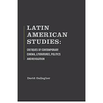 Critiques of Contemporary Cinema - Literatures - Politics and Revolut
