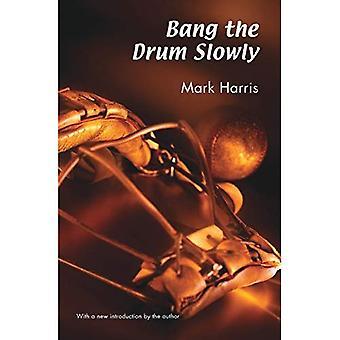 Bang the Drum lentement
