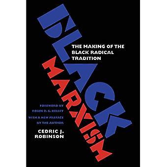 Schwarzen Marxismus: Das Making of der schwarze radikale Tradition