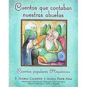 Cuentos Que Contaban Nuestras Abuelas: Cuentos Populares Hispanicos / opowieści naszych Abuelitas powiedział