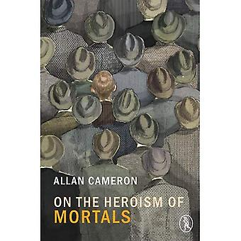 On the Heroism of Mortals