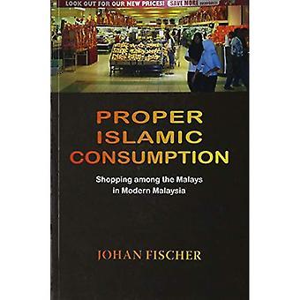 Proper Islamic Consumption: Shopping Among the Malays in Modern Malaysia