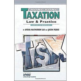 Hong Kong belastingen: Wetgeving en praktijk, editie 2014-15