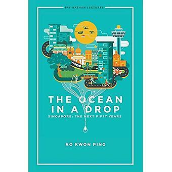 Oceaan In een druppel, de - Singapore: de komende vijftig jaar (Ips-Nathan lezingen)