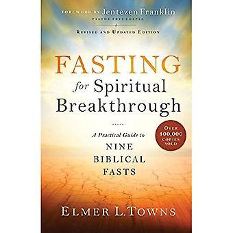 Jeûne pour percée spirituelle: A Practical Guide to neuf jeûne biblique