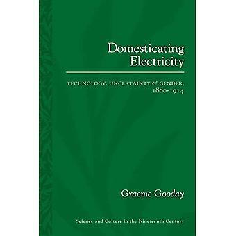 Domesticando electricidad: Tecnología, incertidumbre y género, 1880-1914 (ciencia y cultura en el siglo XIX)