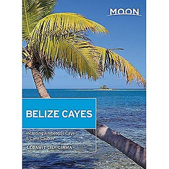 Moon Belize Cayes (Second Edition): Including Ambergris Caye & Caye Caulker
