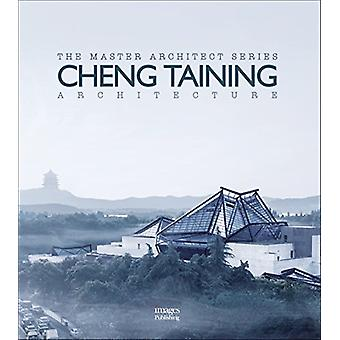Cheng Taining Architecture by The Images Publishing Group - 978186470