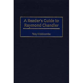 A Readers Guide to Raymond Chandler by Widdicombe & Toby