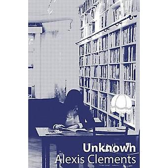 Unknown A Play by Clements & Alexis