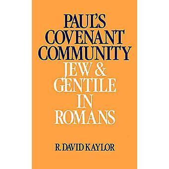 Pauls förbund gemenskapen Jude och hedning i Romarbrevet Kaylor & R. David