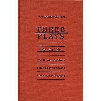 Drie speelt de gebroken CalabashParables voor een SeasonThe bewind van Wazobia door Onwueme & Tess Akaeke
