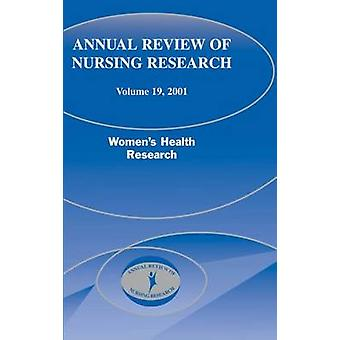 Annual Review of Nursing Research Volume 19 2001 Womens Health Research by Taylor & Diana