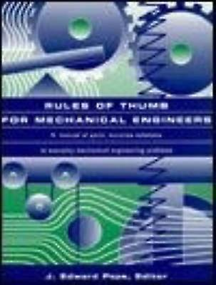 Rules of Thumb for Mechanical Engineers by Pope & Edward J. A.