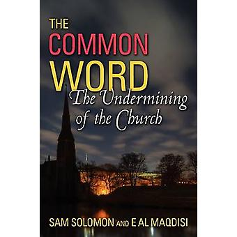 A Common Word The Undermining of the Church by Solomon & Sam