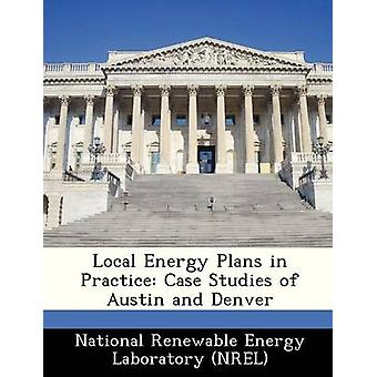 Local Energy Plans in Practice Case Studies of Austin and Denver by National Renewable Energy Laboratory NR
