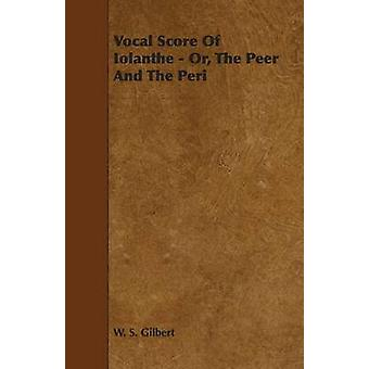 Vocal Score of Iolanthe  Or The Peer and The Peri by Gilbert & William Schwenck