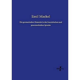 Mueren germanischen Elemente en der franzsischen und provenzalischen Sprache por Mackel y Emil