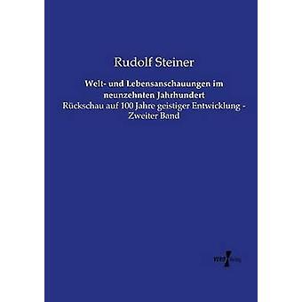Welt und Lebensanschauungen im neunzehnten Jahrhundert av Steiner & Rudolf