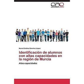 Identificacin de alumnos con altas capacidades en la regin de Murcia by SNCHEZ LPEZ MARIA CRISTINA