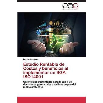 Estudio Rentable de Costos y beneficios al attuabile un SGA ISO14001 da Rodriguez Deyvis