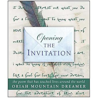 Opening the Invitation - The Poem That Has Touched Lives Around the Wo