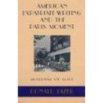 American Expatriate Writing and the Paris Moment - Modernism and Place