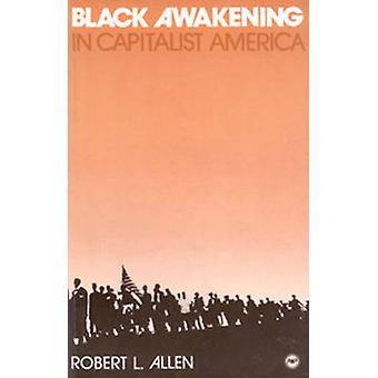 Black Awakening In Capitalist America - An Analytical History by Rober
