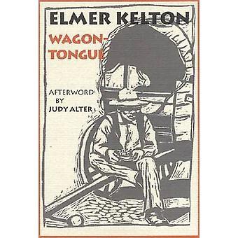 Wagontongue - A Novel ; with the Short Story -  -Man on the Wagontongue