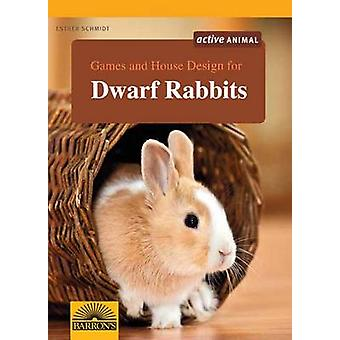 Games and House Design for Dwarf Rabbits by Esther Schmidt - 97814380
