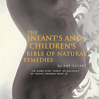 THE Infant's and Children's Bible of Natural Remedies - The Guide Ever