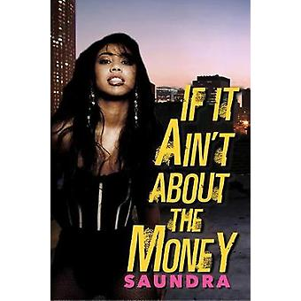 If It Ain't About The Money by Saundra - 9781496711953 Book
