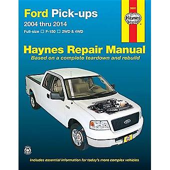 Ford F-150 Pick-Ups Automotive Repair Manual - 2004-14 by Haynes Publi