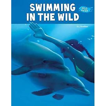 Swimming in the Wild by S L Hamilton - Sue L Hamilton - 9781624037528