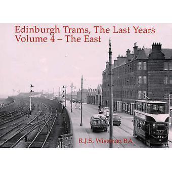 Edinburgh Trams - the Last Years - v. 4 - East by R.J.S. Wiseman - 9781