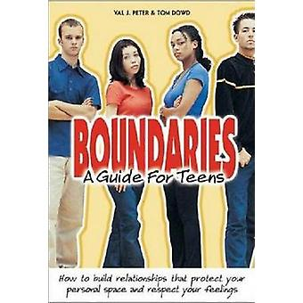 Boundaries - A Guide for Teens by Val J. Peter - Tom Dowd - 9781889322
