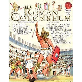 The Roman Colosseum by Fiona MacDonald - Mark Bergin - 9781906714994