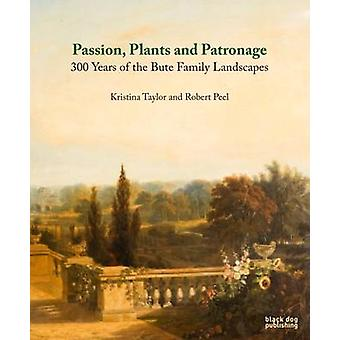 Passion - Plants and Patronage - 300 Years of the Bute Family Landscap