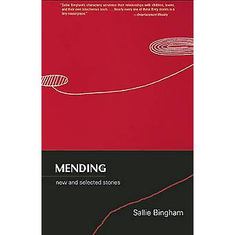 Mending - New and Selected Stories by Sallie Bingham - 9781936747009 B