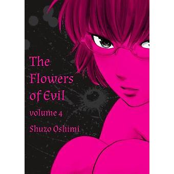 Flowers of Evil - Vol. 4 by Shuzo Oshimi - 9781935654490 Book