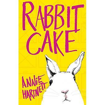 Rabbit Cake by Annie Hartnett - 9781941040560 Book