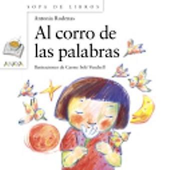Al Corro De LAS Palabras by Antonia Rodenas - 9788467840407 Book